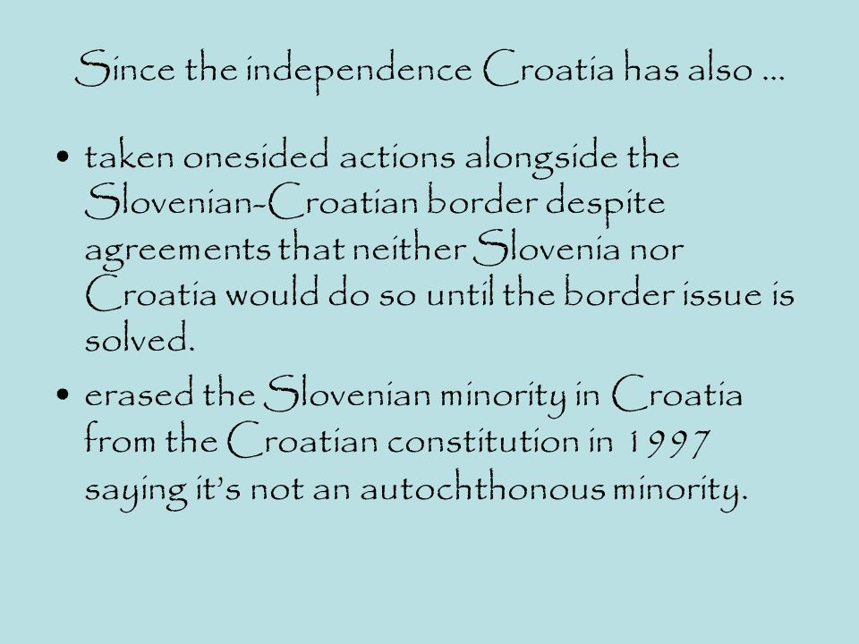 Since the independence Croatia has also …