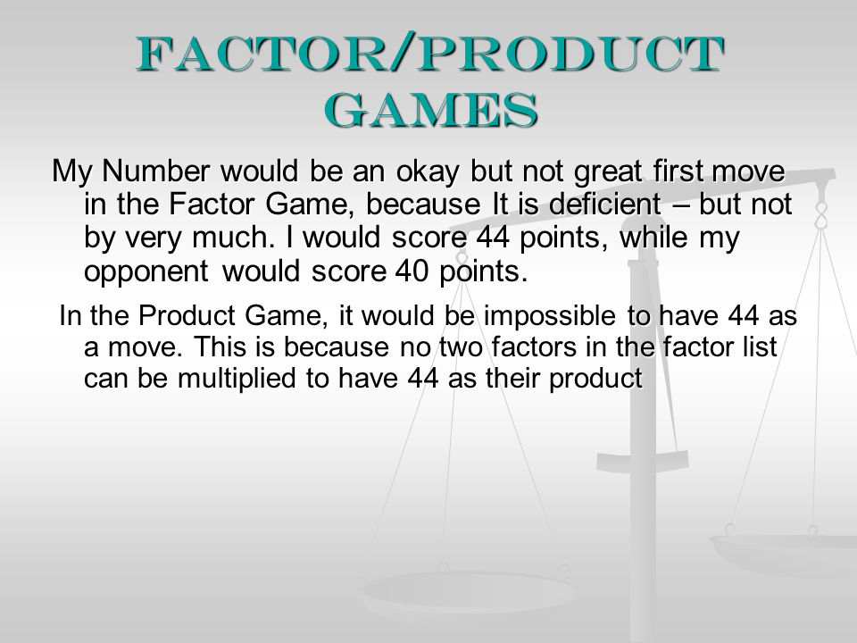 Factor/Product Games