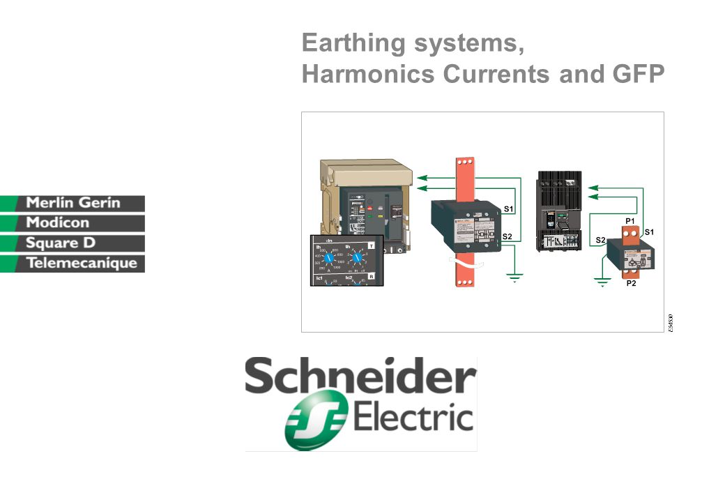 Earthing systems, Harmonics Currents and GFP