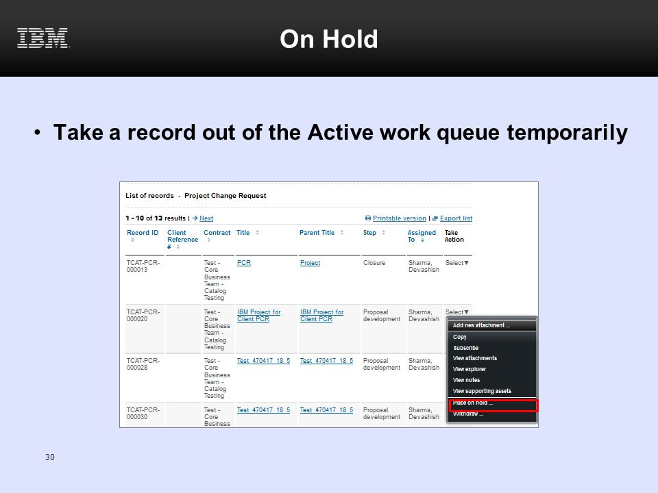 On Hold Take a record out of the Active work queue temporarily