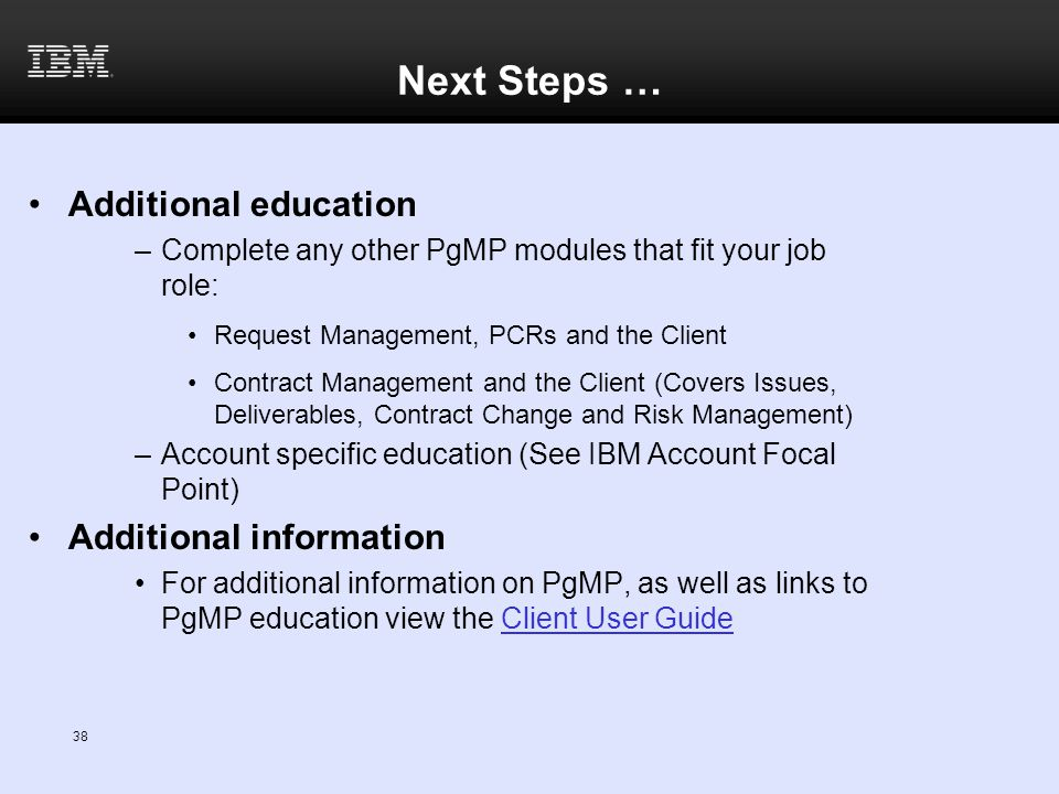 Next Steps … Additional education Additional information