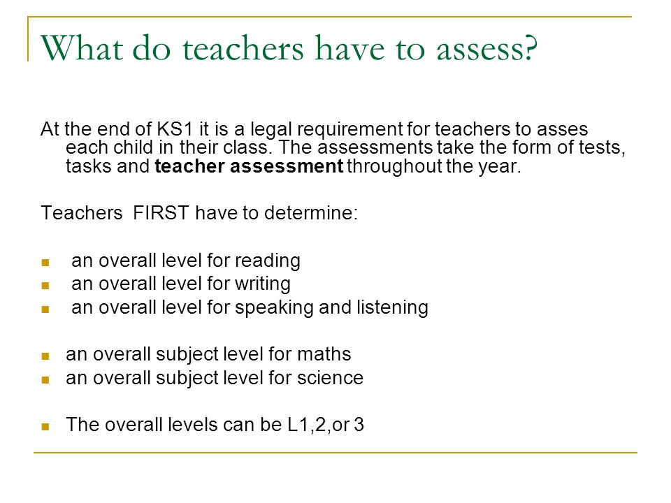 What do teachers have to assess