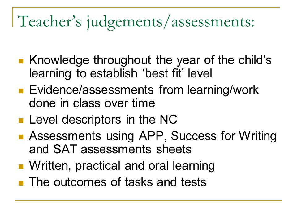 Teacher's judgements/assessments: