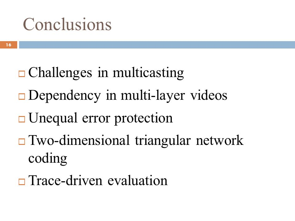 Conclusions Challenges in multicasting