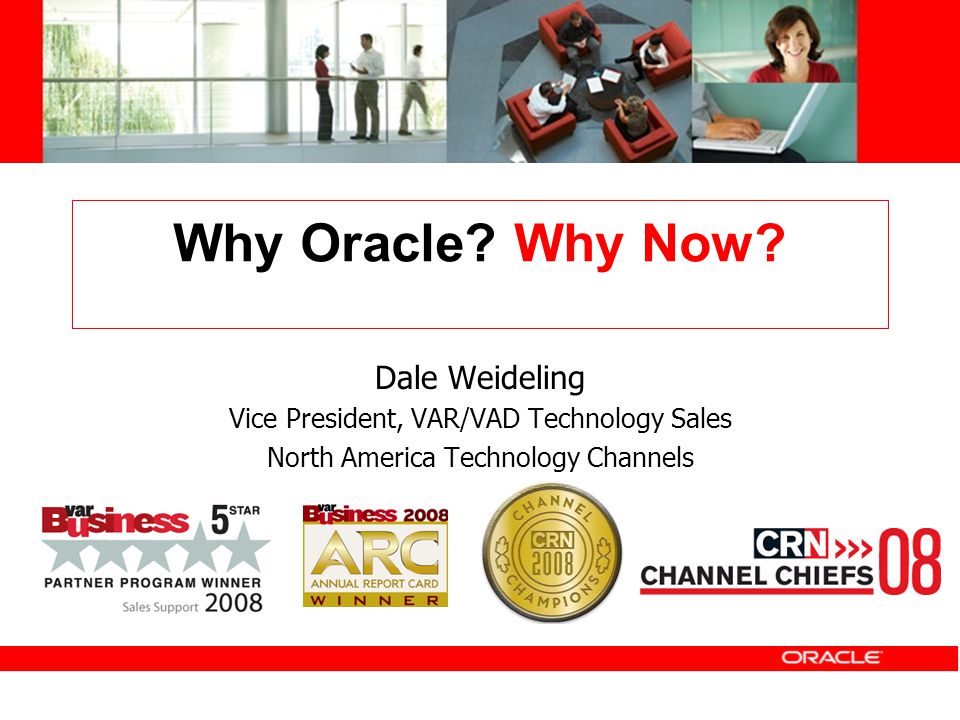 Why Oracle Why Now Dale Weideling