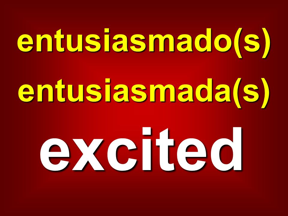 entusiasmado(s) entusiasmada(s) excited