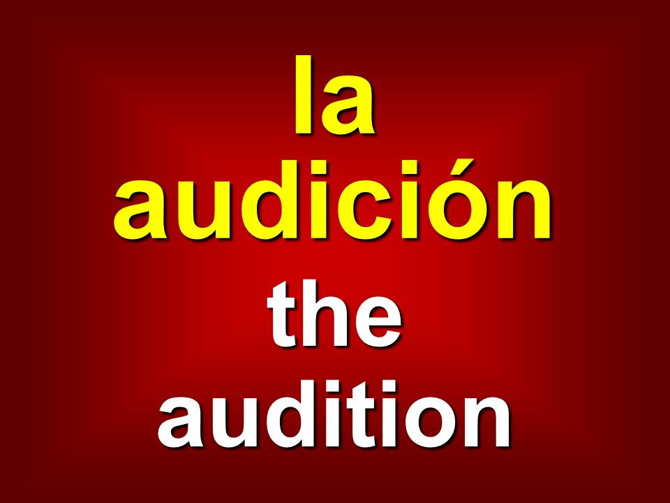 la audición the audition