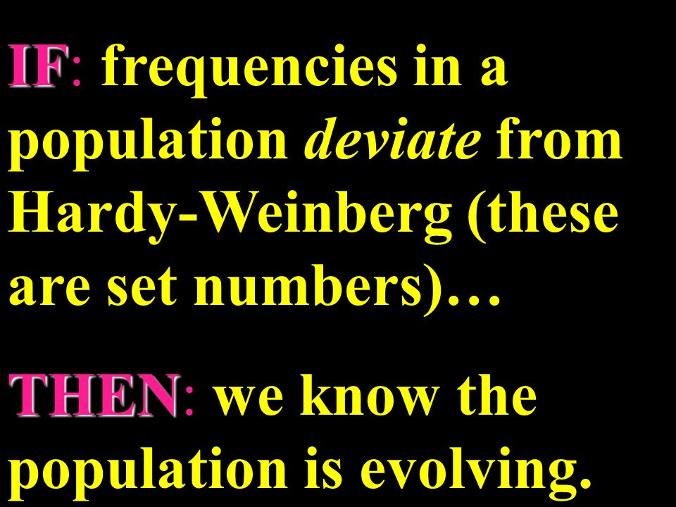 THEN: we know the population is evolving.
