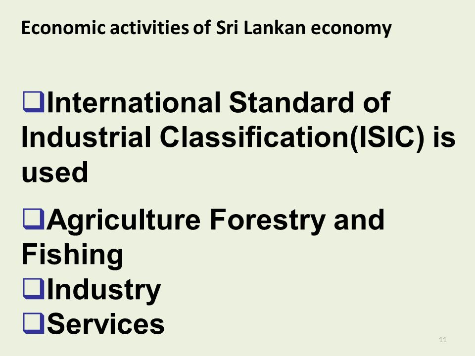 International Standard of Industrial Classification(ISIC) is used