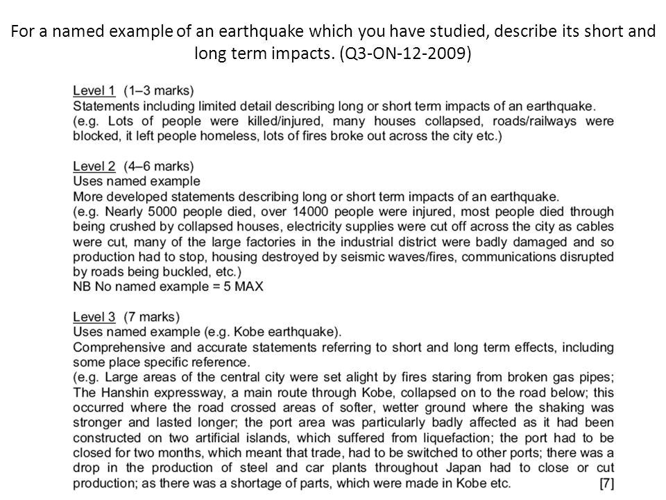 For a named example of an earthquake which you have studied, describe its short and long term impacts.