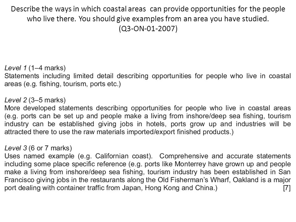 Describe the ways in which coastal areas can provide opportunities for the people who live there.