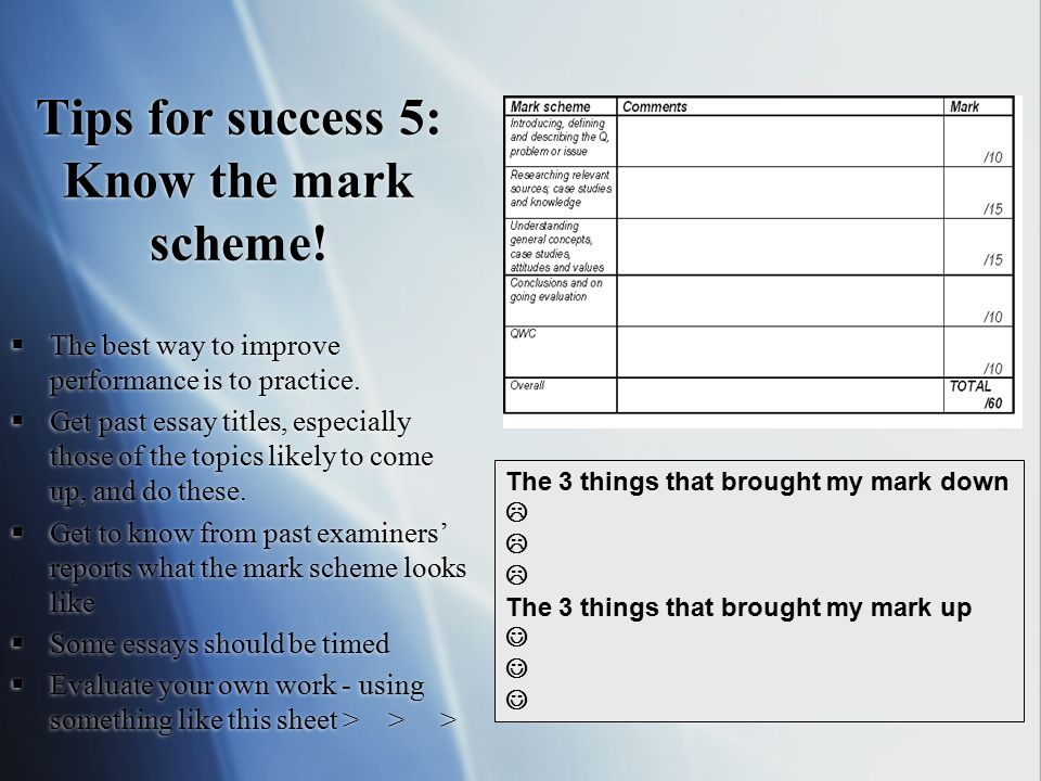 Tips for success 5: Know the mark scheme!