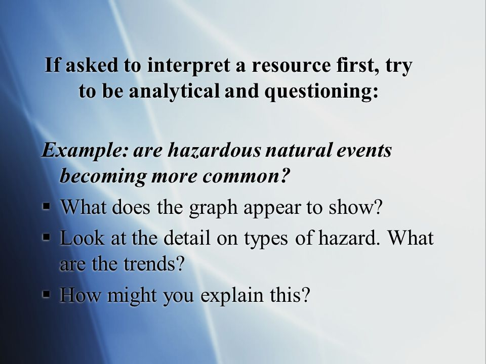 If asked to interpret a resource first, try to be analytical and questioning: