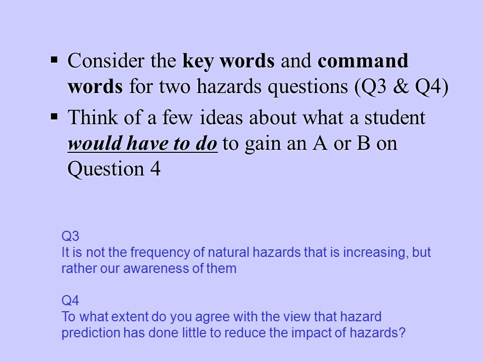 Consider the key words and command words for two hazards questions (Q3 & Q4)