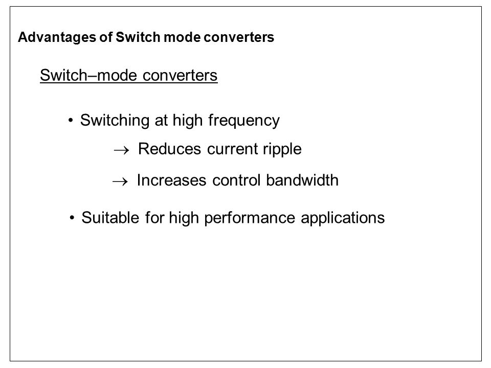 Advantages of Switch mode converters