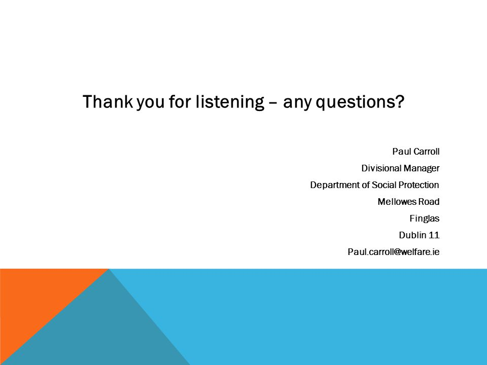 Thank you for listening – any questions
