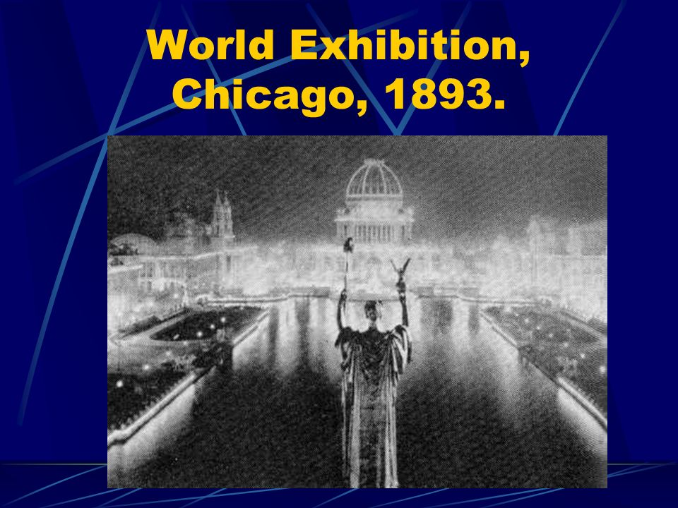 World Exhibition, Chicago, 1893.