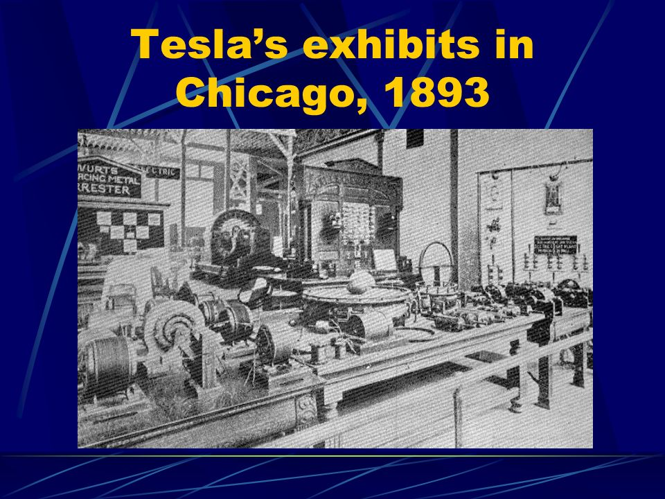 Tesla's exhibits in Chicago, 1893