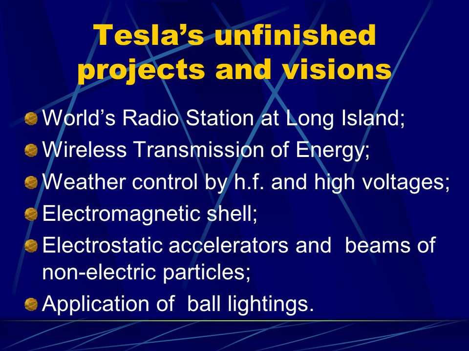 Tesla's unfinished projects and visions
