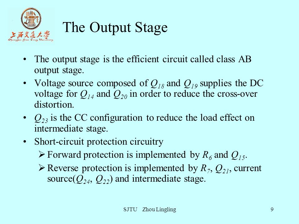 The Output Stage The output stage is the efficient circuit called class AB output stage.