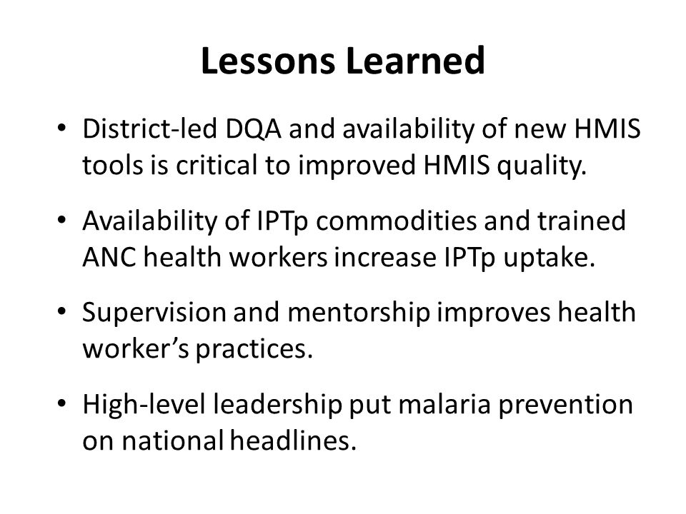 Lessons Learned District-led DQA and availability of new HMIS tools is critical to improved HMIS quality.