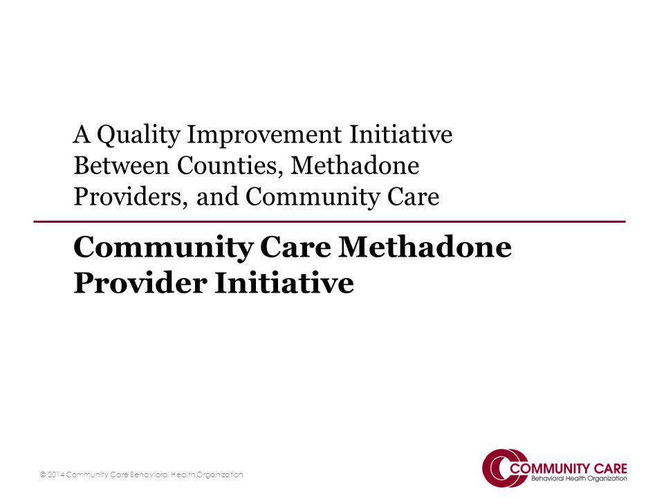 Community Care Methadone Provider Initiative