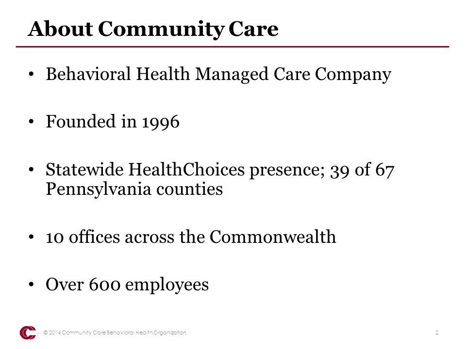 About Community Care Behavioral Health Managed Care Company