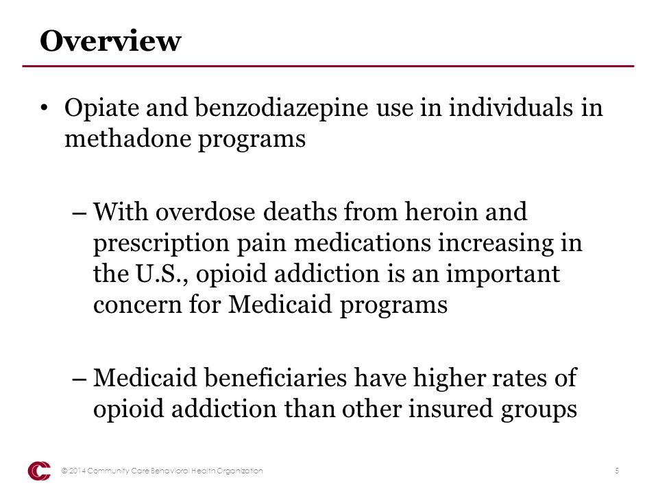 Overview Opiate and benzodiazepine use in individuals in methadone programs.