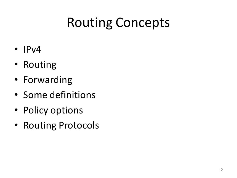 Routing Concepts IPv4 Routing Forwarding Some definitions