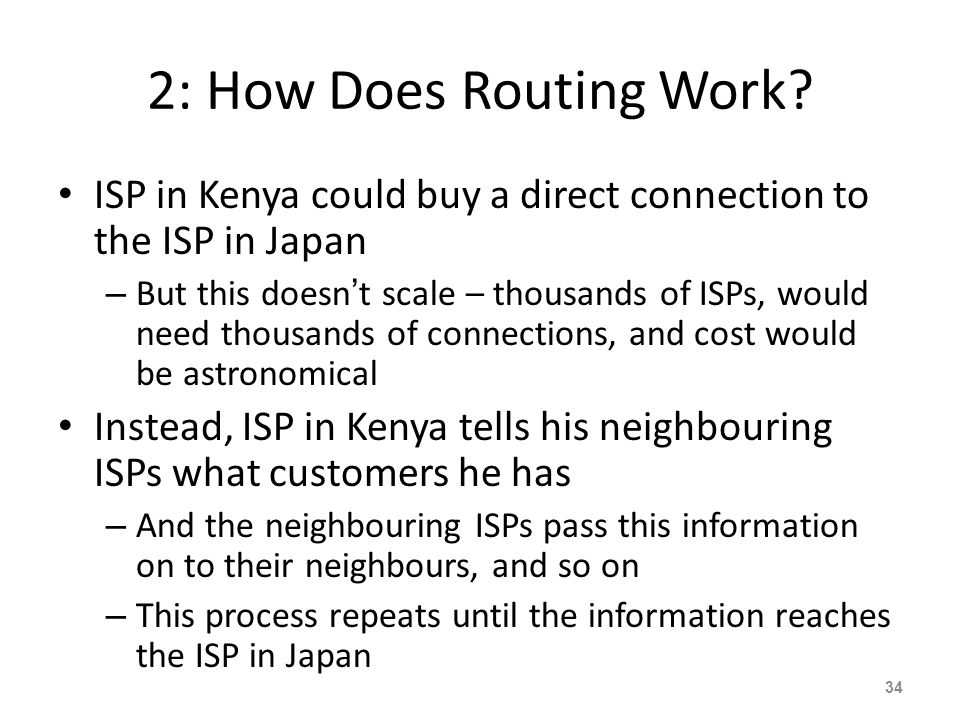 2: How Does Routing Work ISP in Kenya could buy a direct connection to the ISP in Japan.