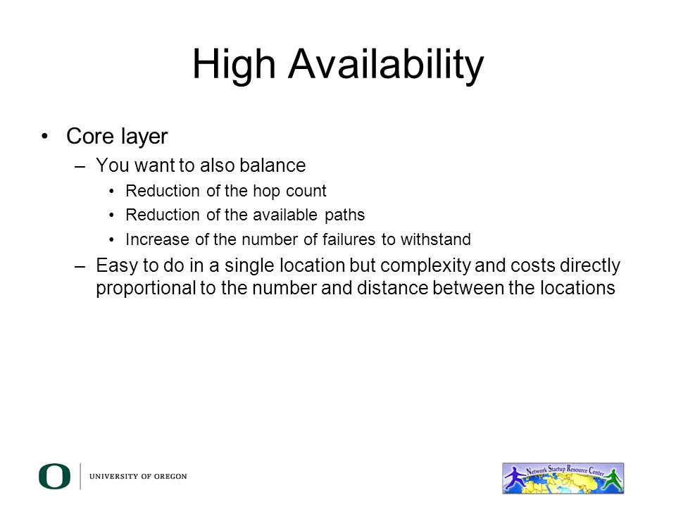 High Availability Core layer You want to also balance
