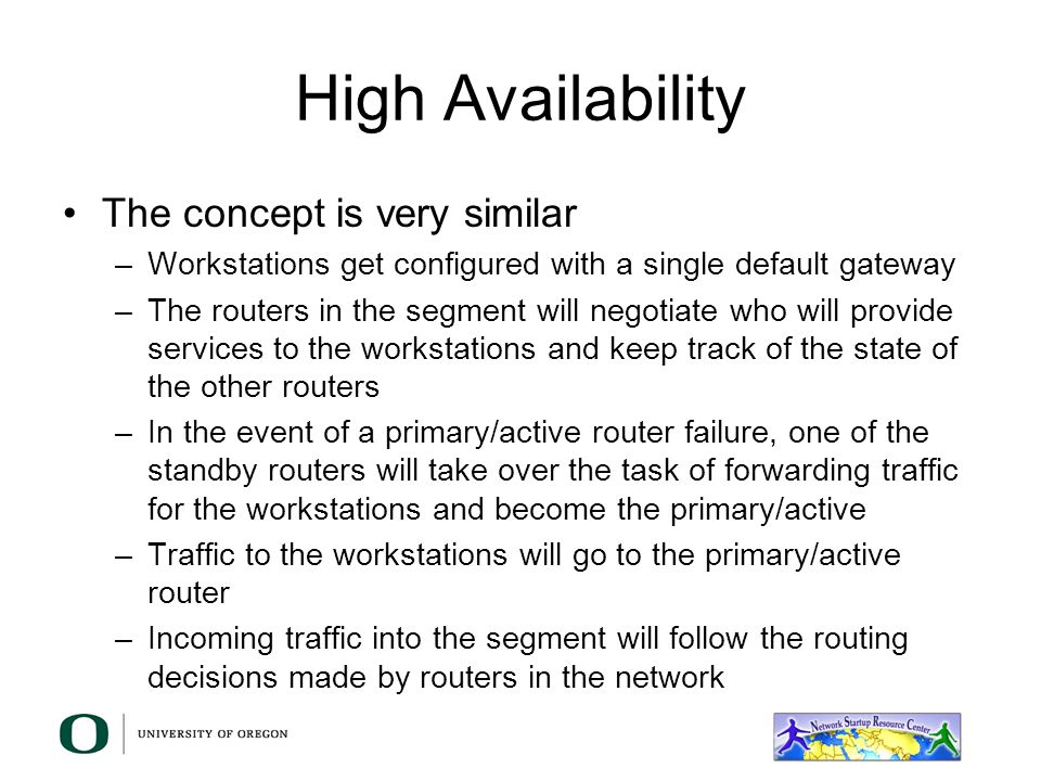 High Availability The concept is very similar