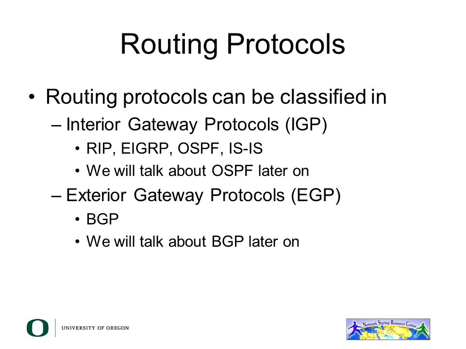 Routing Protocols Routing protocols can be classified in
