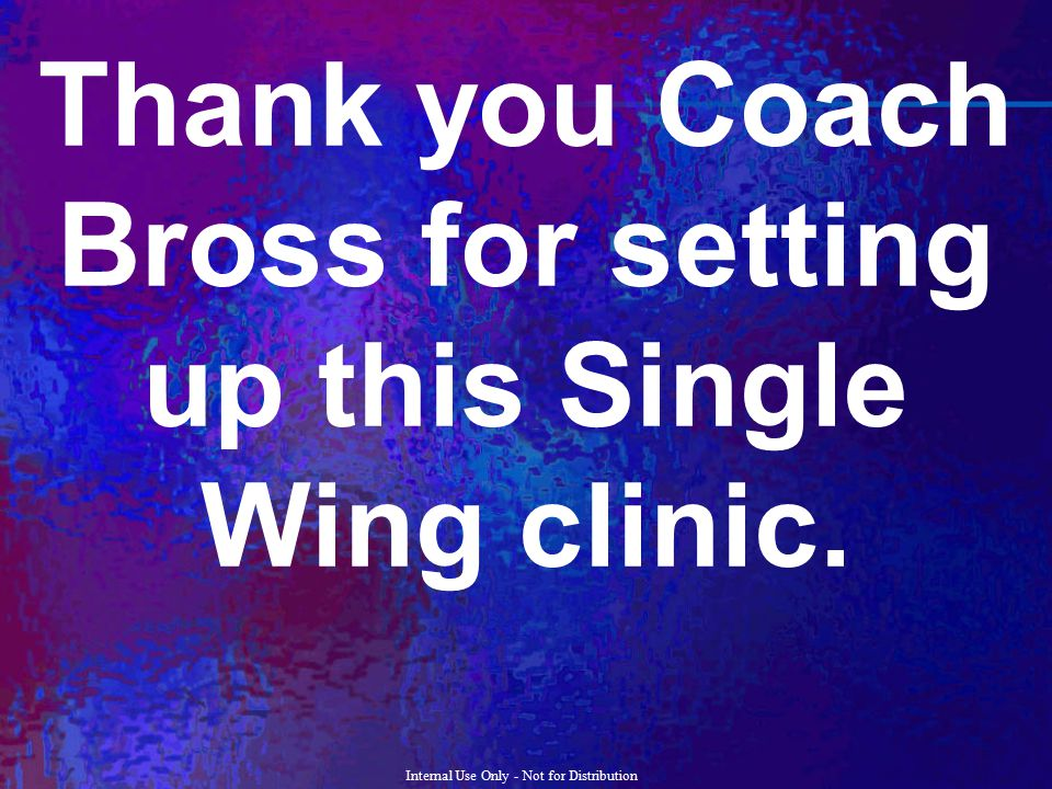 Thank you Coach Bross for setting up this Single Wing clinic.