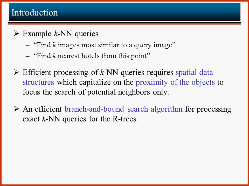 Introduction Example k-NN queries