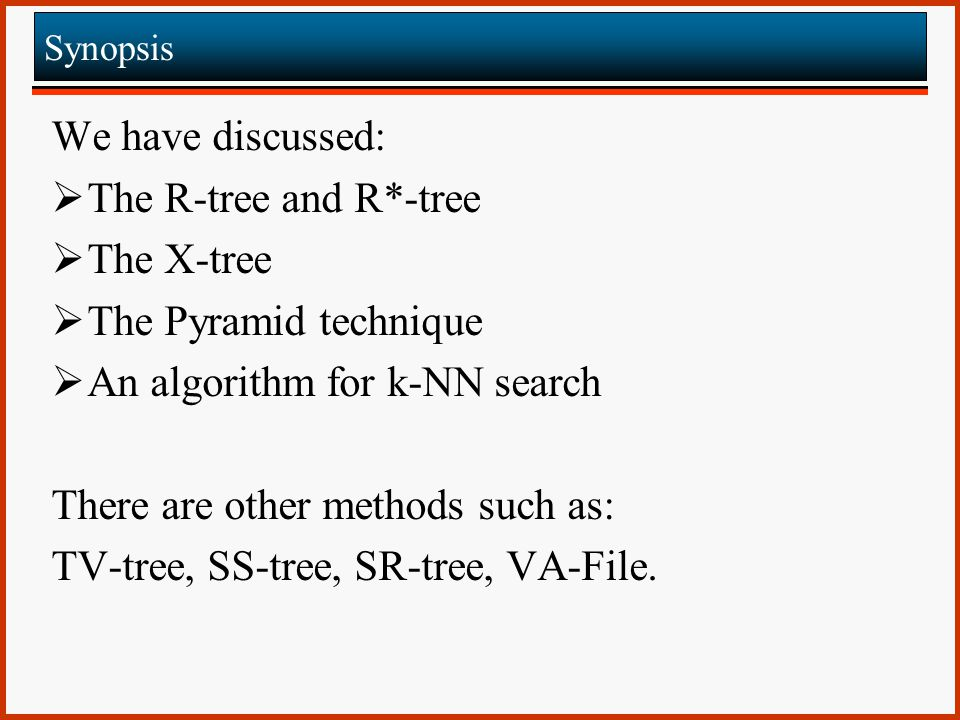 An algorithm for k-NN search There are other methods such as: