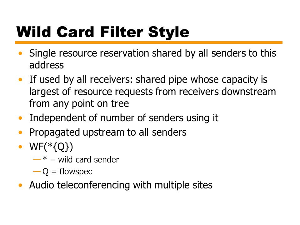 Wild Card Filter Style Single resource reservation shared by all senders to this address.