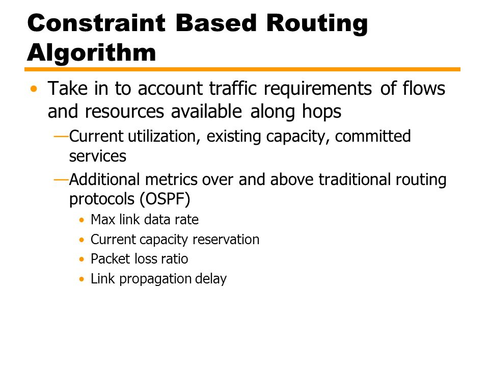 Constraint Based Routing Algorithm