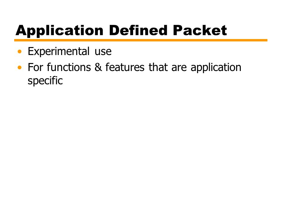 Application Defined Packet