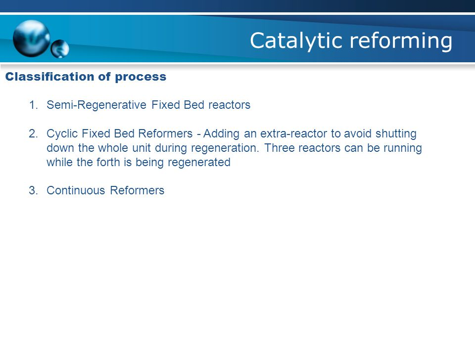 Catalytic reforming Classification of process