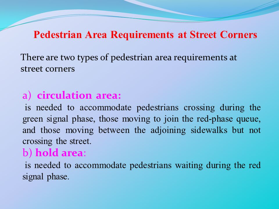 Pedestrian Area Requirements at Street Corners