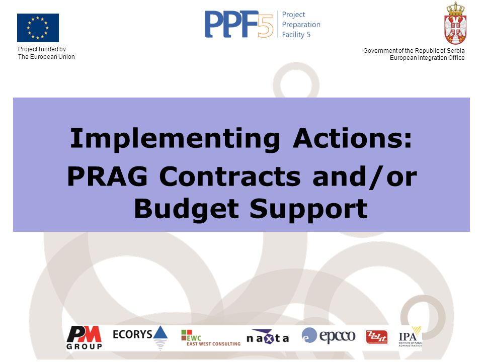 Implementing Actions: PRAG Contracts and/or Budget Support