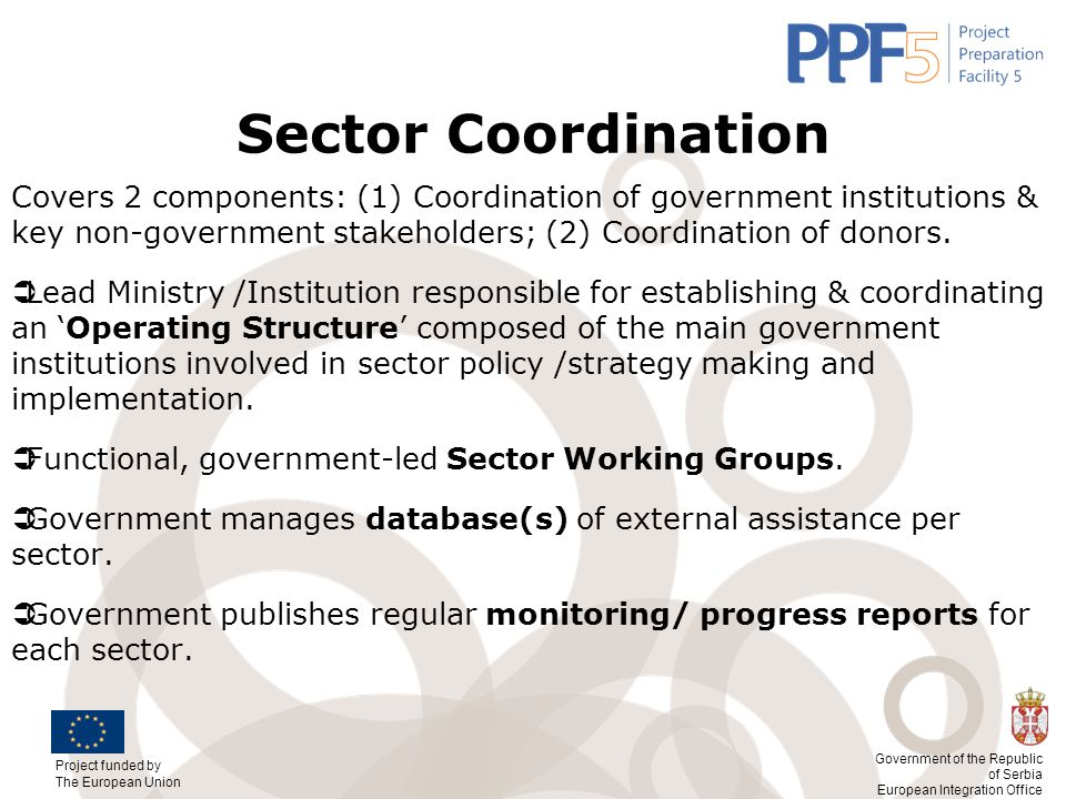 Sector Coordination Covers 2 components: (1) Coordination of government institutions & key non-government stakeholders; (2) Coordination of donors.