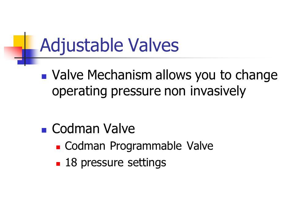 Adjustable Valves Valve Mechanism allows you to change operating pressure non invasively. Codman Valve.