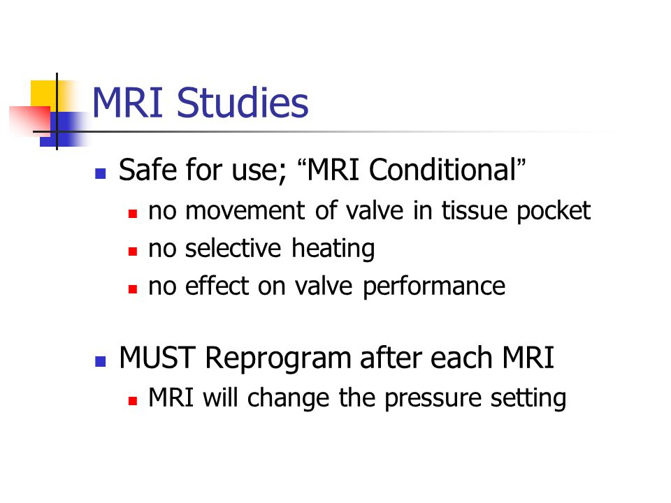 MRI Studies Safe for use; MRI Conditional