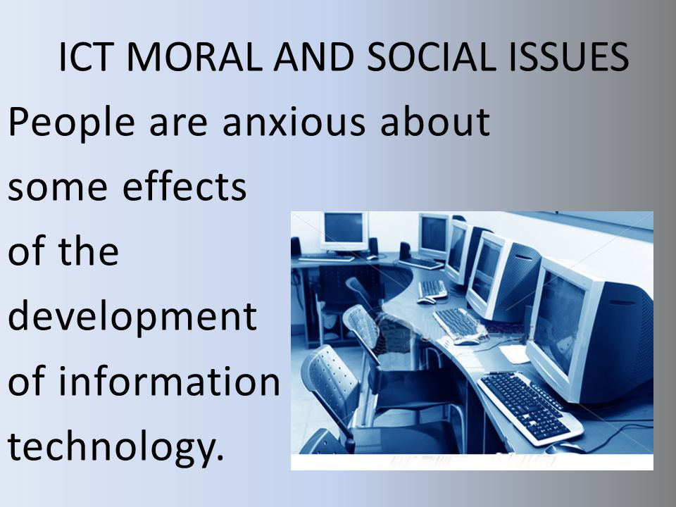 ICT MORAL AND SOCIAL ISSUES