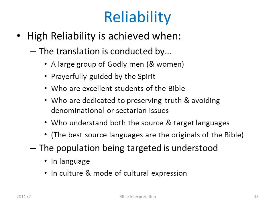 Reliability High Reliability is achieved when: