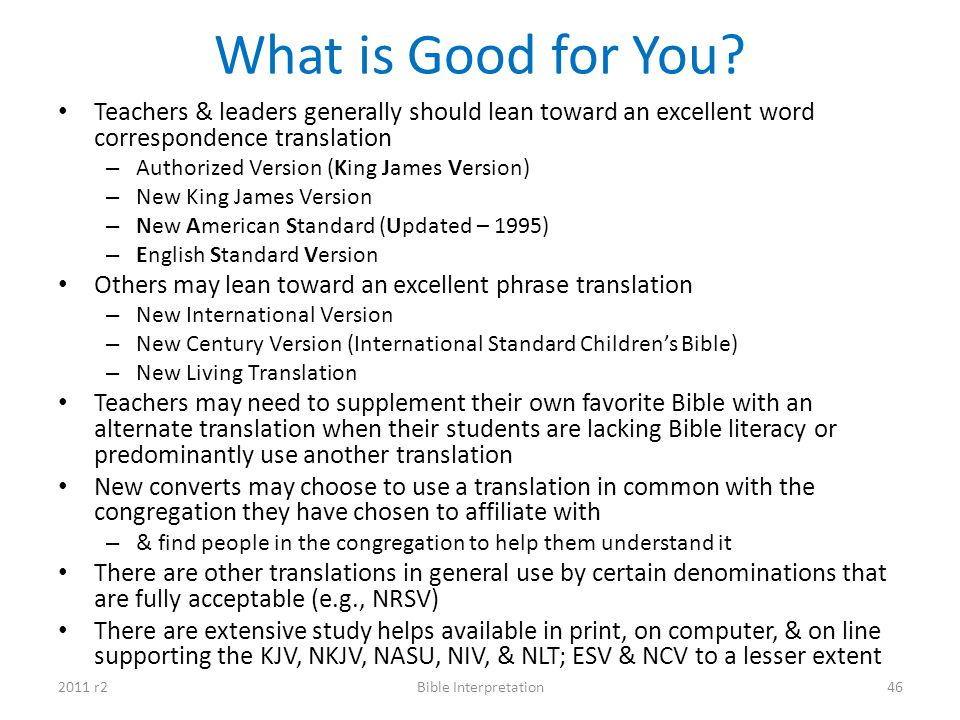 What is Good for You Teachers & leaders generally should lean toward an excellent word correspondence translation.