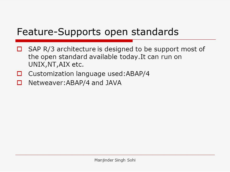 Feature-Supports open standards
