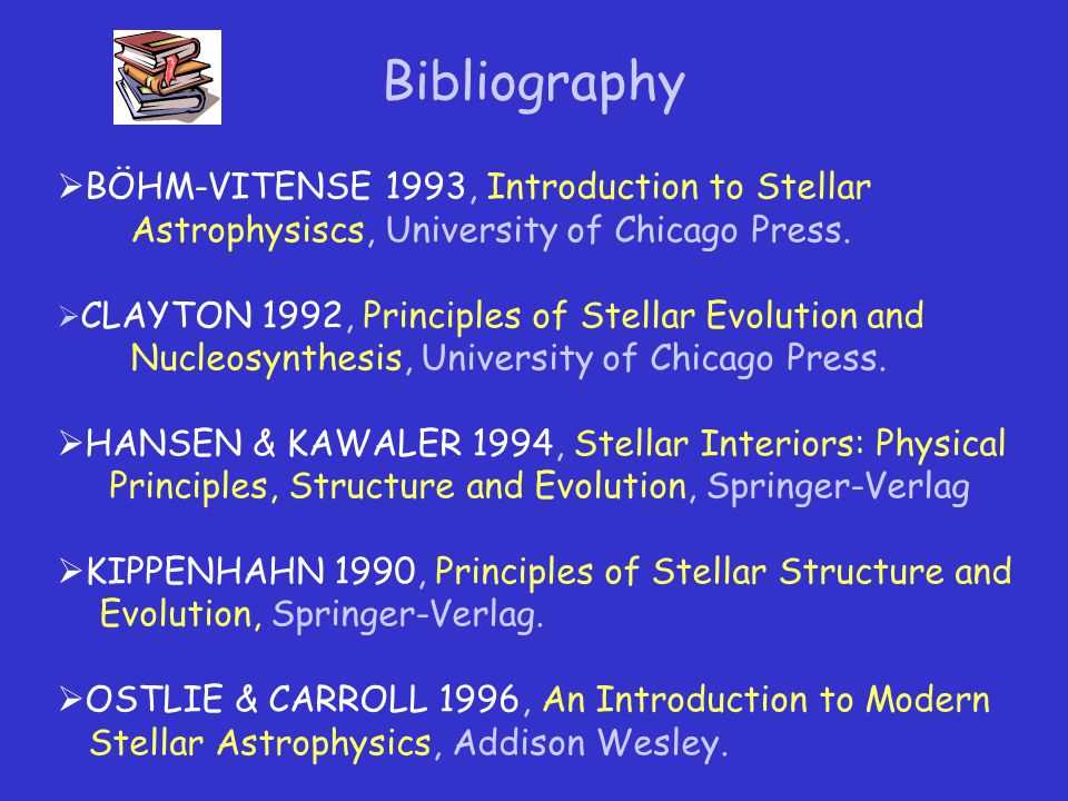 Bibliography BÖHM-VITENSE 1993, Introduction to Stellar